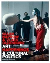 Allan Kaprow and Claes Oldenburg - Art, Happenings, and Cultural Politics