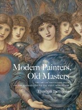 Modern Painters, Old Masters - The Art of Imitation from the Pre-Raphaelites to the First World War