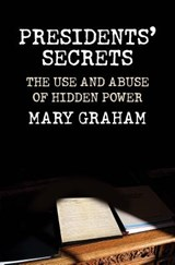 Presidents' secrets | Mary Graham |