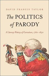 The Politics of Parody - A Literary History of Caricature, 1760-1830 | David Francis Taylor |