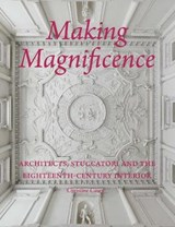 Making magnificence | Christine Casey |