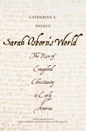Sarah Osborn`s World - The Rise of Evangelical Christianity in Early America | Catherine A. Brekus |