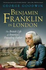 Benjamin Franklin in London | George Goodwin |