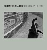Eugene Richards - The Run-On of Time | Lisa Hostetler |
