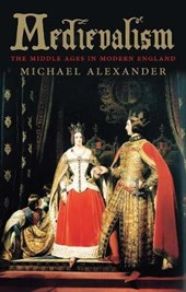 Medievalism - The Middle Ages in Modern England