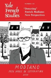 """Yale French Studies, Number 133 - """"Detecting"""" Patrick Modiano: New Perspectives"""