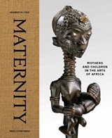 Maternity - Mothers and Children in the Arts of Africa | Herbert M Cole |