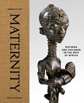 Maternity - Mothers and Children in the Arts of Africa