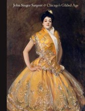 John Singer Sargent and Chicago`s Gilded Age