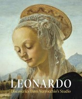 Leonardo - Discoveries from Verrocchio`s Studio - Early Paintings and New Attributions
