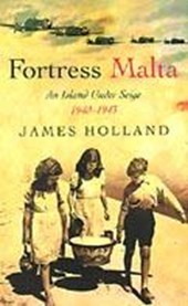 Fortress Malta | James Holland |