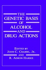 The Genetic Basis of Alcohol and Drug Actions | John C. Crabbe ; R. Adron Harris |