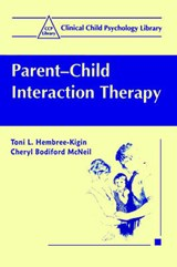 Parent-Child Interaction Therapy | Toni L. Hembree-Kigin |