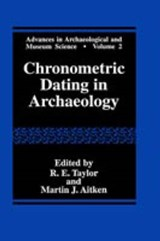Chronometric Dating in Archaeology | R. E. Taylor ; Martin J. Aitken |