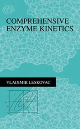 Comprehensive Enzyme Kinetics | Vladimir Leskovac |