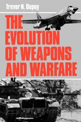 The Evolution of Weapons and Warfare | Trevor N. Dupuy |