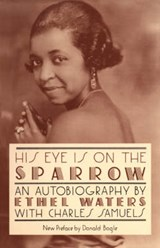 His Eye Is on the Sparrow | Ethel Waters; Charles Samuels |