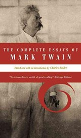 The Complete Essays of Mark Twain | Charles Neider |