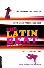 The Latin Beat | Ed Morales |