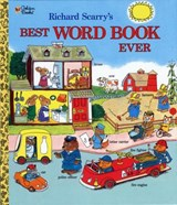 Richard Scarry's Best Word Book Ever | Richard Scarry |