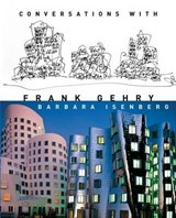 Conversations with Frank Gehry | Barbara Isenberg |