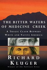 The Bitter Waters of Medicine Creek | Richard Kluger |