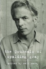 The Journals of Spalding Gray | Spalding Gray |