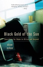 Black Gold of the Sun | Ekow Eshun |