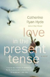 Love in the Present Tense | Catherine Ryan Hyde |