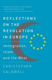 Reflections on the Revolution in Europe | Christopher Caldwell |