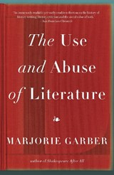 The Use and Abuse of Literature | Marjorie Garber |
