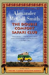 The Double Comfort Safari Club | Alexander Mccall Smith |
