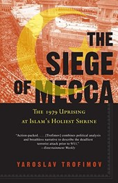 The Siege of Mecca | Yaroslav Trofimov |