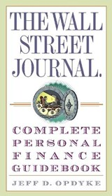 The Wall Street Journal. Complete Personal Finance Guidebook | Jeff D. Opdyke |