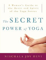 The Secret Power of Yoga | Nischala Joy Devi |
