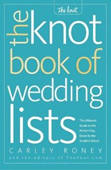 The Knot Book of Wedding Lists | Carley Roney |