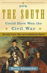 How the South Could Have Won the Civil War | Bevin Alexander |