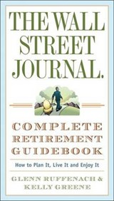 The Wall Street Journal. Complete Retirement Guidebook | Glenn Ruffenach |