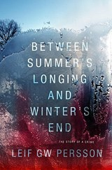 Between Summer's Longing and Winter's End | Leif G. W. Persson |