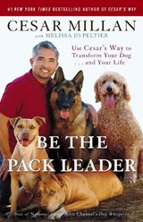 Be the Pack Leader | Millan, Cesar ; Peltier, Melissa Jo |