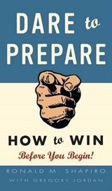 Dare to Prepare | Ronald M. Shapiro |