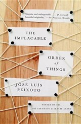 The Implacable Order of Things | José Luís Peixoto |