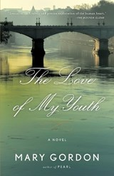 The Love of My Youth | Mary Gordon |