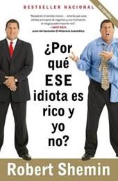 ¿por Qué Ese Idiota Es Rico y Yo No?