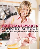 Martha Stewart's Cooking School | Stewart, Martha ; Carey, Sarah |