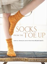 Socks from the Toe Up | Wendy D. Johnson |
