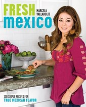 Fresh Mexico | Marcela Valladolid |