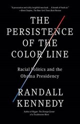 The Persistence of the Color Line | Randall Kennedy |