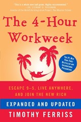 The 4-Hour Workweek, Expanded and Updated | Timothy Ferriss |