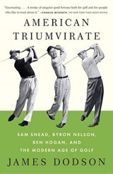 American Triumvirate | James Dodson |